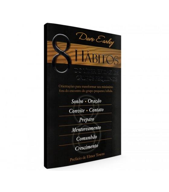 8 Hábitos do Líder Eficaz de Grupos Pequenos