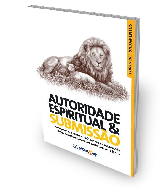 Autoridade Espiritual & Submissão
