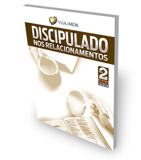 Discipulado nos Relacionamentos (Manual do Discípulo - Nível 2)