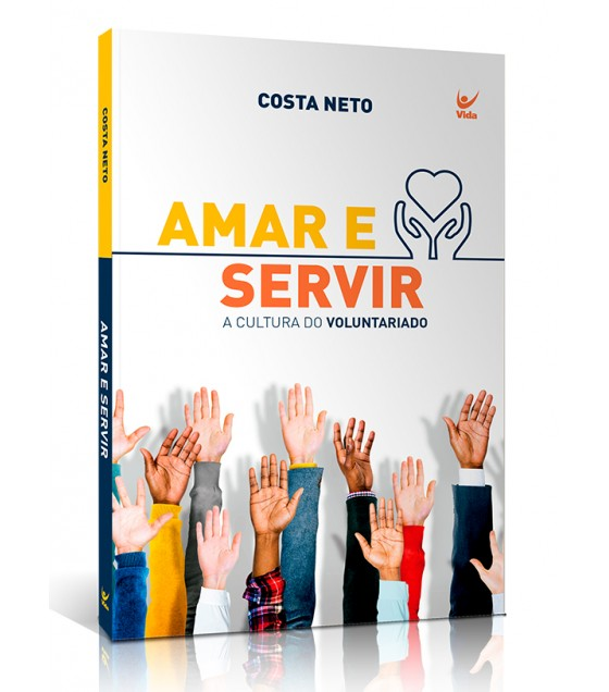 Amar e Servir - A Cultura do Voluntariado