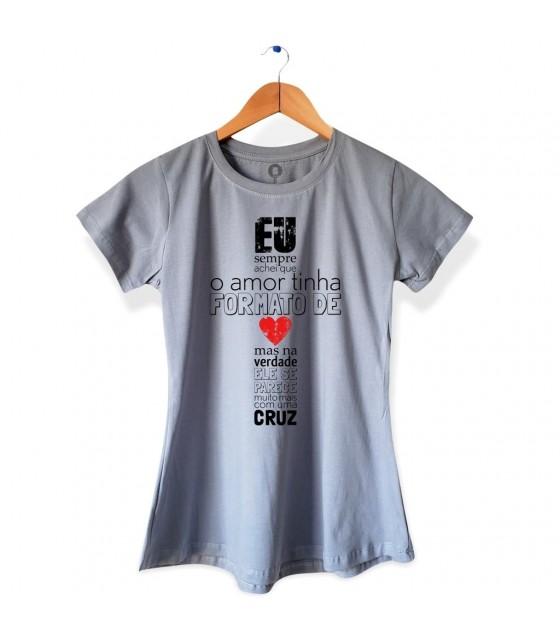 Camiseta Amor Tem Formato de Cruz - Feminina