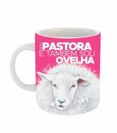 Caneca Sou Pastora e Também Sou Ovelha