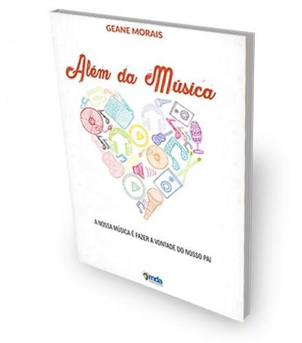 Livro Além da Música - Geane Morais