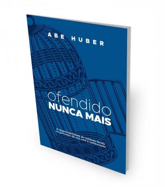 Livro Ofendido Nunca Mais - Abe Huber